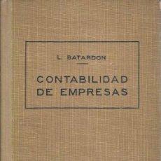 Libros de segunda mano: CONTABILIDAD DE EMPRESAS - LEON BATARDON - EDITORIAL LABOR - 1943. Lote 64594559
