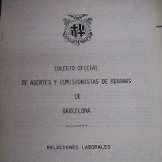 Libros de segunda mano: RELACIONES LABORALES DEL COLEGIO OFICIAL DE AGENTES Y COMISIONISTAS DE ADUANAS DE BARCELONA.AÑO 1991. Lote 64693311
