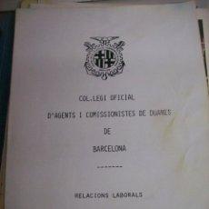 Libros de segunda mano: COL,LEGI OFICIAL DÀGENTS I COMISSIONISTES DE DUANES DE BARCELONA. RELACIONS LABORALS. 1991. Lote 64698579