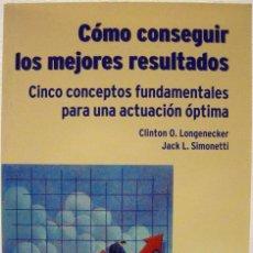 Libros de segunda mano: C.O. LONGENECKER / J.L. SIMONETTI - CÓMO CONSEGUIR LOS MEJORES RESULTADOS. DEUSTO, 2002.. Lote 64706139