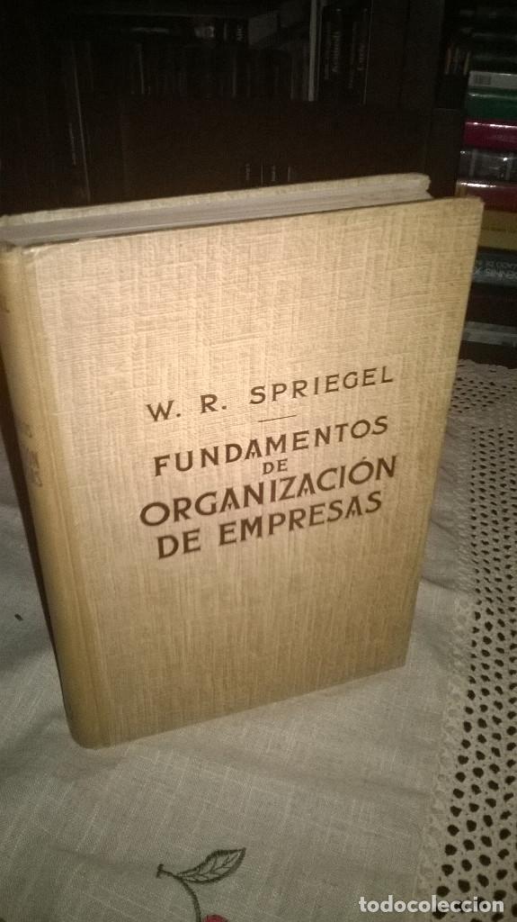FUNDAMENTOS DE ORGANIZACION DE EMPRESAS, W.R.SPRIEGEL, 1952 (Libros de Segunda Mano - Ciencias, Manuales y Oficios - Derecho, Economía y Comercio)