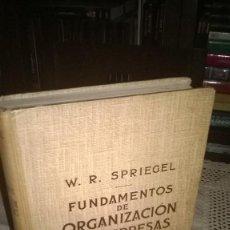 Libros de segunda mano: FUNDAMENTOS DE ORGANIZACION DE EMPRESAS, W.R.SPRIEGEL, 1952. Lote 64769075
