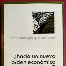 Libros de segunda mano: G. K. HELLEINER (ED.) . ¿HACIA UN NUEVO ORDEN ECONÓMICO INTERNACIONAL?. Lote 64802067