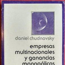 Libros de segunda mano: DANIEL CHUDNOVSKY . EMPRESAS MULTINACIONALES Y GANANCIAS MONOPÓLICAS EN UNA ECONOMÍA LATINOAMERICANA. Lote 64802243