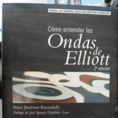 Libros de segunda mano: COMO ENTENDER LAS ONDAS DE ELLIOTT, ITZIAR JIMÉNEZ BARANDALLA. Lote 64940047