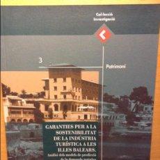 Libros de segunda mano: GARANTIES PER A LA SOSTENIBILITAT DE LA INDUSTRIA TURISTICA A LES ILLES BALEARS - JAUME ROSSELLO -. Lote 64996647