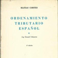 Libros de segunda mano: MATIAS CORTES ORDENAMIENTO TRIBUTARIO ESPAÑOL. LEY GRAL TRIBUTARIA TECNOS MADRID 2ª EDC 1970. Lote 65944666