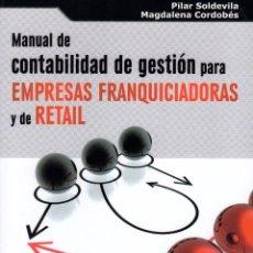 Libros de segunda mano: MANUAL DE CONTABILIDAD DE GESTION PARA EMPRESAS FRANQUICIADORAS Y DE RETAIL. Lote 66447706