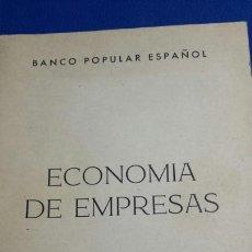 Libros de segunda mano: LIBRO ECONOMÍA DE EMPRESAS AÑO 71 DE ALFONSO BERROCAL POMEIROL - BANCO POPULAR ESPAÑOL. Lote 67203103