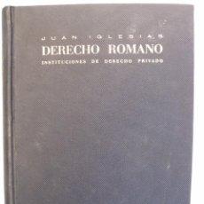 Libros de segunda mano: DERECHO ROMANO - INSTITUCIONES DE DERECHO PRIVADO - JUAN IGLESIAS - EDICIONES ARIEL - BARCELONA 1958. Lote 67444513