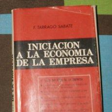 Libros de segunda mano: INICIACIÓN A LA ECONOMÍA DE LA EMPRESA F. TARRAGO SABATÉ. Lote 67515297
