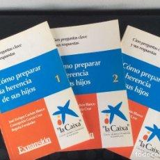 Libros de segunda mano: COMO PREPARAR LA HERENCIA DE SUS HIJOS.- CIEN PREGUNTAS CLAVE Y SUS RESPUESTAS.-3 TOMOS COMPLETA. Lote 67730545