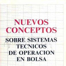 Libros de segunda mano: WILDER, J. WELLES - NUEVOS CONCEPTOS SOBRE SISTEMAS TÉCNICOS DE OPERACIÓN EN BOLSA. Lote 125097236