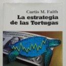 Libros de segunda mano: LA ESTRATEGIA DE LAS TORTUGAS - CURTIS M. FAITH - VALOR EDITIONS DE ESPAÑA - 2009 - ECONOMIA, BOLSA. Lote 68071921