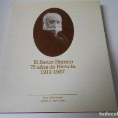 Libros de segunda mano: EL BANCO HERRERO. 75 AÑOS DE HISTORIA. 1912-1987. RAFAEL ANES ALVAREZ Y ALONSO DE OTAZU Y LLANA. TAP. Lote 68159057