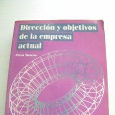 Libros de segunda mano: DIRECCIÓN Y OBJETIVOS DE LA EMPRESA ACTUAL - PETRA MATEOS - CENTRO DE ESTUDIOS RAMÓN ARECES (1999). Lote 68352989