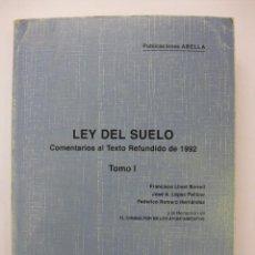 Libros de segunda mano: LEY DEL SUELO TOMO I - MADRID 1993 - COMENTARIOS AL TEXTO REFUNDIDO DE 1992 - AYUNTAMIENTOS JUZGADOS. Lote 68689469