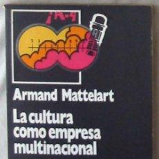Libros de segunda mano: LA CULTURA CÓMO EMPRESA MULTINACIONAL - ARMAND MATTELART - ED. GALERNA 1974 - VER INDICE. Lote 68964465