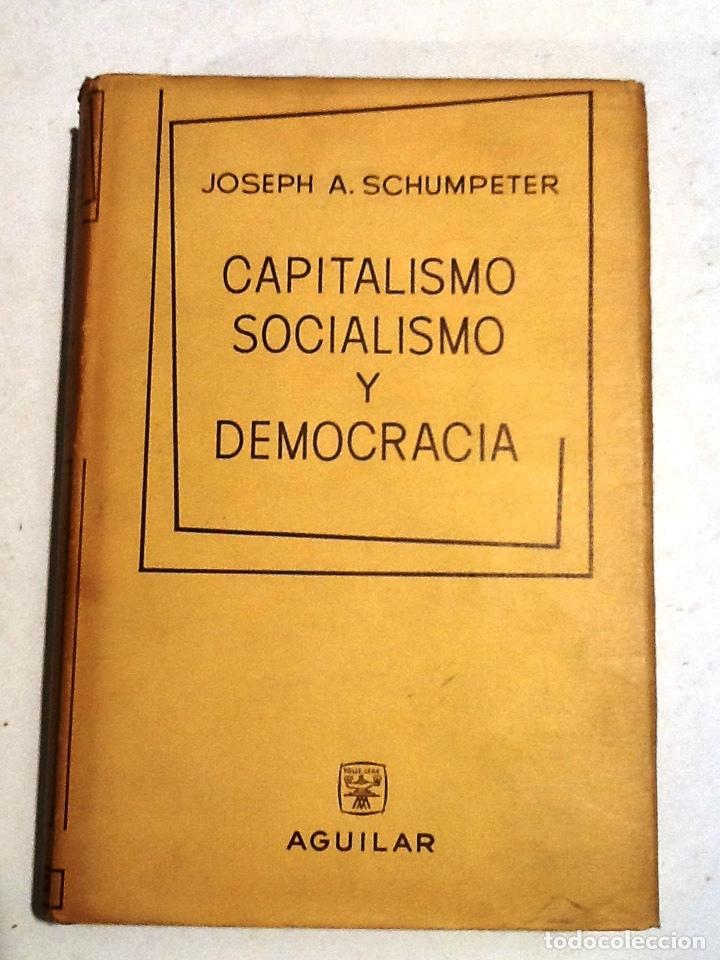 Capitalismo Socialismo Y Democracia 1963 Josep Buy Books Of Law Economics And Commerce At Todocoleccion 69049497