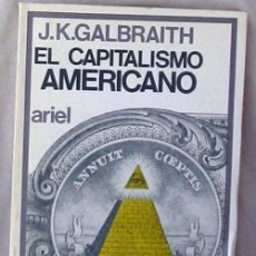 Libri di seconda mano: EL CAPITALISMO AMERICANO - J. K. GALBRAITH - ED. ARIEL 1972 - VER INDICE. Lote 69055065