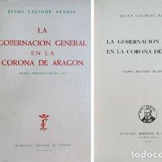 Libros de segunda mano: LALINDE ABADÍA, JESÚS (1920-2007). LA GOBERNACIÓN GENERAL EN LA CORONA DE ARAGÓN. 1963.. Lote 69249357
