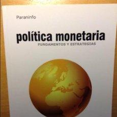 Libros de segunda mano: POLITICA MONETARIA. FUNDAMENTOS Y ESTRATEGIAS - ANDRES FERNANDEZ Y OTROS AUTORES -. Lote 69650361