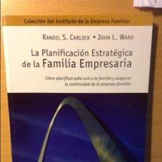 Libros de segunda mano: LA PLANIFICACION ESTRATEGICA DE LA FAMILIA EMPRESARIA. COLECCION DEL INSTITUTO DE EMPRESA FAMILIAR. Lote 70012309
