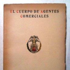 Libros de segunda mano: EL CUERPO DE AGENTES COMERCIALES . VEINTICINCO AÑOS DE COLEGIACION OFICIAL 1926-1951. Lote 70019753