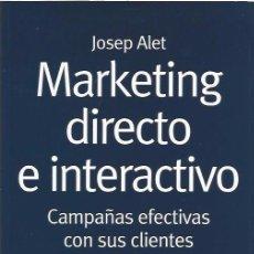 Libros de segunda mano: MARKETING DIRECTO E INTERACTIVO (ESIC,2007) - JOSEP ALET. Lote 70222629