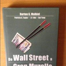 Libros de segunda mano: DE WALL STREET A LA GRAN MURALLA - BURTON G. MALKIEL - EDITORIAL DEUSTO. Lote 70374009