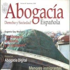 Libros de segunda mano: REVISTA ABOGACIA,DERECHO Y SOCIEDAD ESPAÑOLA.Nº 40 SEP 2006 MENORES INMIGRANTES ABOGACIA DIGITAL. Lote 70568077