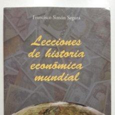 Libros de segunda mano: LECCIONES DE HISTORIA ECONOMICA MUNDIAL - FRANCISCO SIMON SEGURA - EDICIONES ACADEMICAS - 2006. Lote 70586237