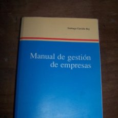 Libros de segunda mano: LIBRO MANUAL DE GESTIÓN DE EMPRESAS. EDITORIAL UNIVERSITAS. SANTIAGO GARRIDO BUJ. Lote 71306355