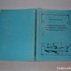 Libros de segunda mano: PEDRO VALDÉS FERNÁNDEZ. ADMINISTRACIÓN DE LA EMPRESA ARMADORA DE BUQUES DE PESCA. RM78241. . Lote 71798835