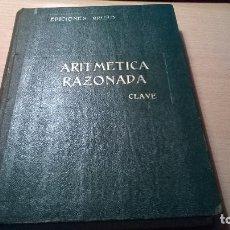 Libros de segunda mano: ARITMETICA RAZONADA-CLAVE. Lote 72358919