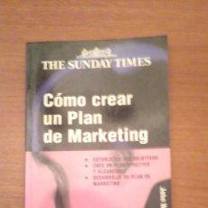 Libros de segunda mano: THE SUNDAY TIMES -- COMO CREAR UN PLAN DE MARKETING. Lote 73471675