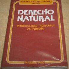 Libros de segunda mano: DERECHO NATURAL - INTRODUCCIÓN FILOSÓFICA AL DERECHO - ANTONIO FERNÁNDEZ GALIANO - 1983. Lote 73590359