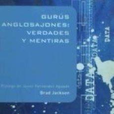 Libros de segunda mano - GURUS ANGLOSAJONES: VERDADES Y MENTIRAS . BRAD JACKSON. ARIEL 1ª EDICION 2003 - 74681519
