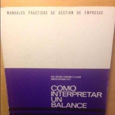Libros de segunda mano: COMO INTERPRETAR UN BALANCE - J. A. FERNANDEZ & IGNACIO NAVARRO - DEUSTO. Lote 75126899