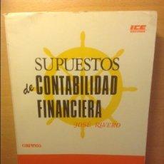 Libros de segunda mano: SUPUESTOS DE CONTABILIDAD FINANCIERA - JOSE RIVERO -. Lote 75128731