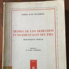 Libri di seconda mano: TEORÍA DE LOS DERECHOS FUNDAMENTALES DEL FIEL. PRESUPUESTOS CRÍTICOS. PEDRO JUAN VILADRICH.. Lote 75291723