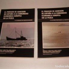 Libros de segunda mano: EL PROCESO DE ADHESIÓN DE ESPAÑA A LA COMUNIDAD ECONÓMICA EUROPEA EN LA PESCA. DOS TOMOS. RMT78833.. Lote 75303947