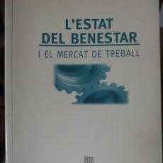Libros de segunda mano: L'ESTAT DE BENESTAR I EL MERCAT DE TREBALL. Lote 76741435
