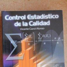 Libros de segunda mano: CONTROL ESTADÍSTICO DE LA CALIDAD. CAROT ALONSO (VICENTE) MÉXICO D.F. UPV, ALFAOMEGA, 2006.. Lote 76954293