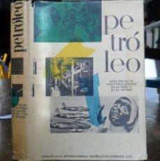 Libros de segunda mano: PETROLEO ASPECTOS DE SU INDUSTRIALIZACIÓN EN EL PERÚ Y EN EL MUNDO. INTERNATIONAL PETROLEUM COMPANY.. Lote 77145529
