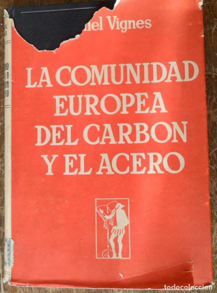 Libros de segunda mano: LA COMUNIDAD EUROPEA DEL CARBON Y EL ACERO. VIGNES DANIEL BARCELONA 1959 - Foto 2 - 77146405