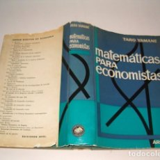 Libros de segunda mano: TARO YAMANE. MATEMÁTICAS PARA ECONOMISTAS. RMT79025. . Lote 77220561