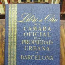 Libros de segunda mano: LIBRO DE ORO DE LA CÁMARA OFICIAL DE LA PROPIEDAD URBANA DE BARCELONA. C. 1947.. Lote 77300105