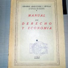 Second hand books - MANUAL DE DERECHO Y ECONOMIA. MADRID. 1946- GERARDO ABAD-CONDE Y SEVILLA. - 77311017