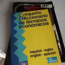Libros de segunda mano: LIBRO PEQUEÑO DICCIONARIO DE TÉRMINOS ECONÓMICOS ESPAÑOL-INGLES INGLES-ESPAÑOL L-13855. Lote 77436793